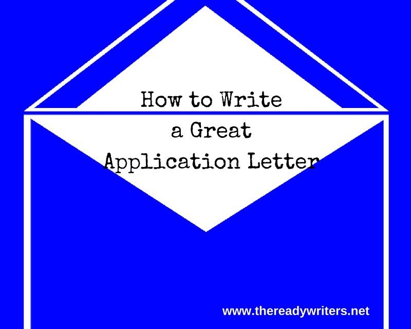 https://thereadywriters.com/wp-content/uploads/2016/06/How-to-Write-a-Great-Application-Letter-800x640.jpg