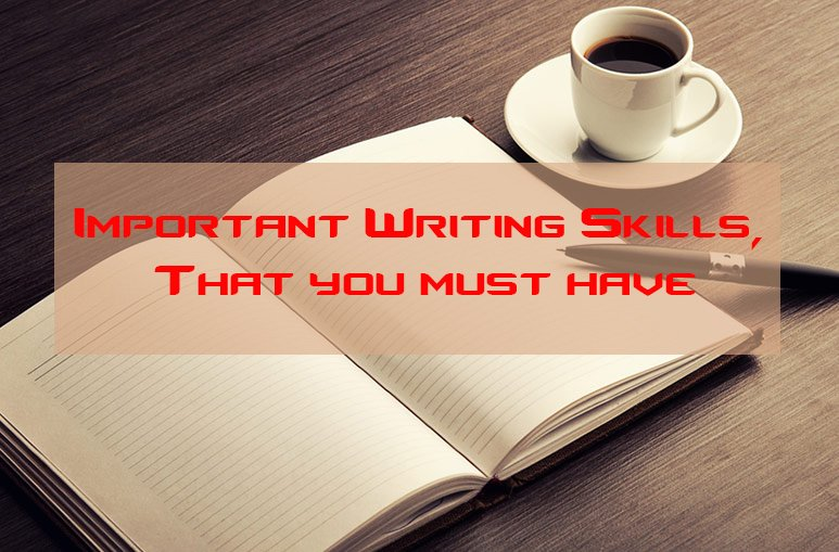 writing skills you must have