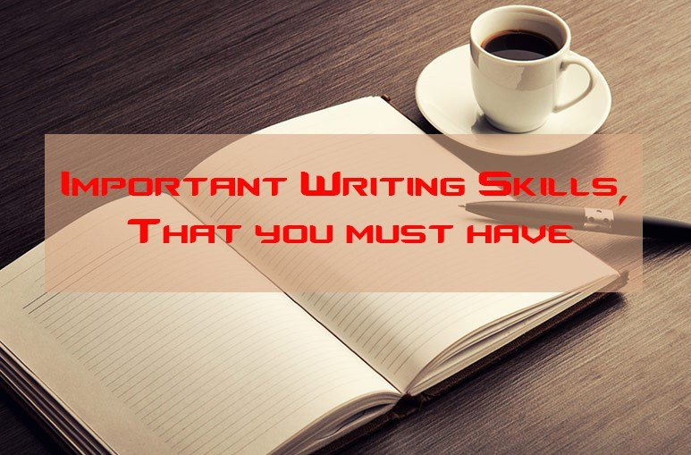 Why You Should Have Good Writing Skills